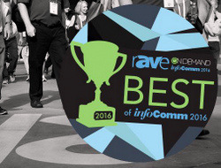 InfoComm 2016 rAVe Best of Show